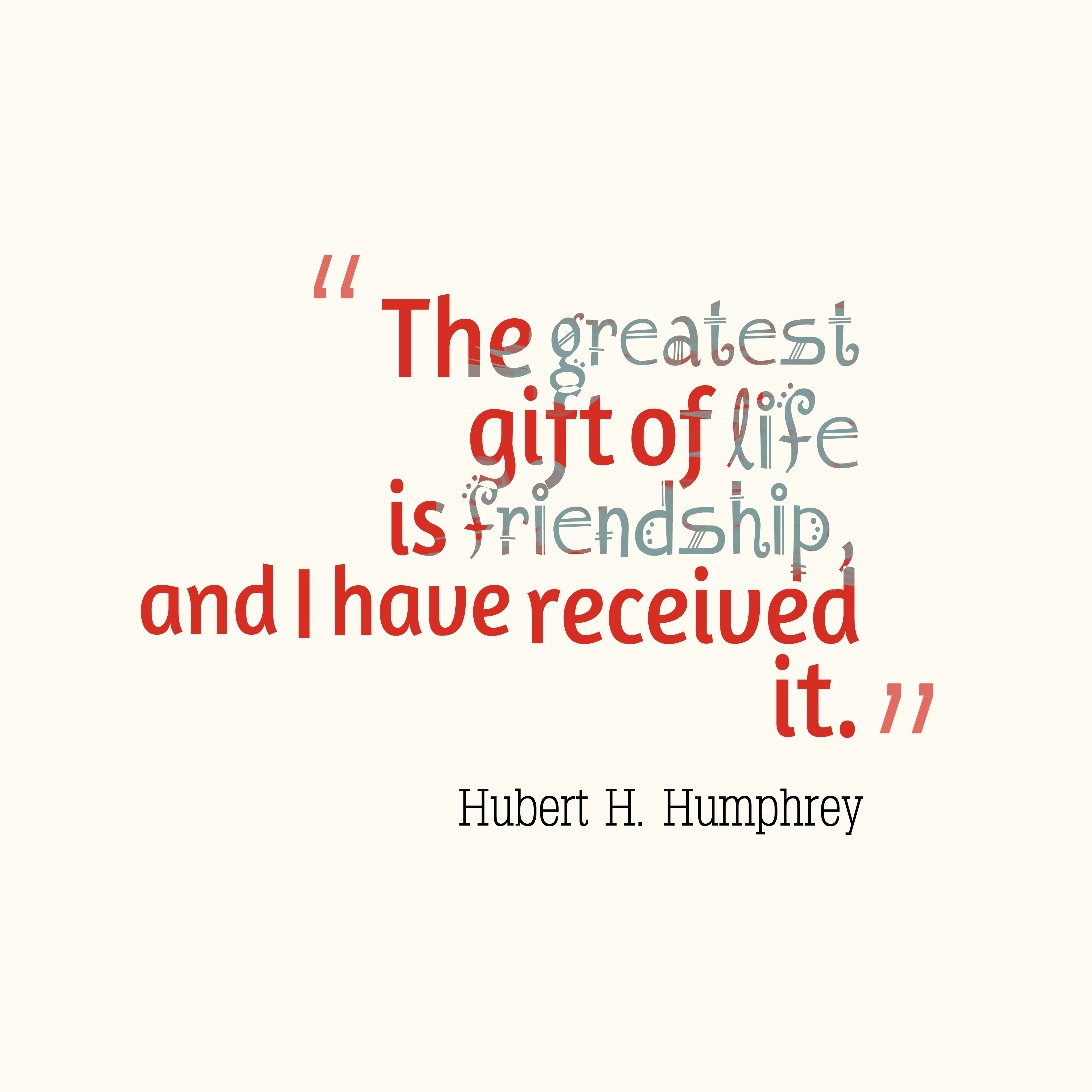The greatest gift of life is friendship and i have received i the greatest gift of life is friendship and i have received i johnburroughsquotes negle Choice Image